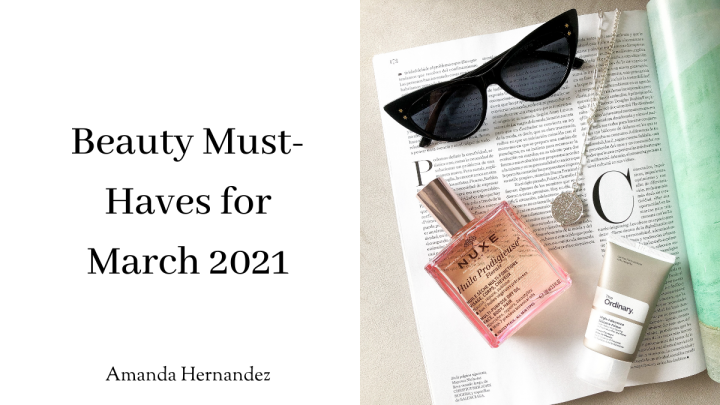 March 2021 Beauty Must-Haves
