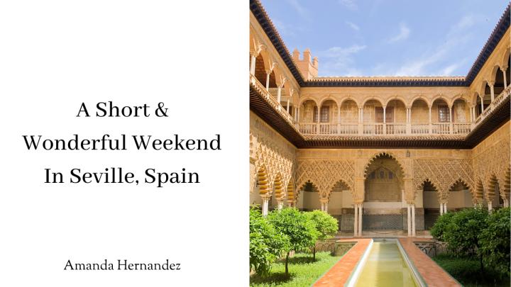 A Short Weekend in Seville,Spain